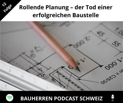 Rollende Planung – der Tod einer erfolgreichen Baustelle