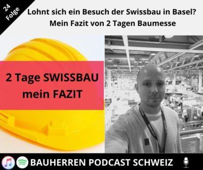 Lohnt sich ein Besuch der Swissbau in Basel?  Mein Fazit von 2 Tagen Baumesse