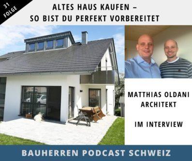 Altes Haus kaufen – Architekt M. Oldani, mit diesen Tipps bist du perfekt vorbereitet