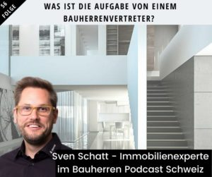 Bauherrenvertreter-sven-schatt-bauherren-podcast-schweiz-marco-fehr
