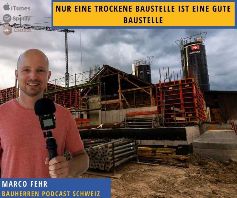 nasse-baustelle -bauherren-podcast-schweiz-marco-fehr