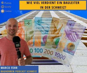 Bauleiter-Lohn-bauherren-podcast-schweiz-marco-fehr