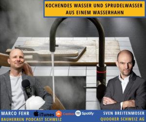 Quooker-bauherren-podcast-schweiz-marco-fehr